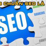 Web chuẩn SEO là gì? Các tiêu chí của 1 website chuẩn SEO