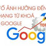 Yếu tố ảnh hưởng đến xếp hạng từ khoá của Google