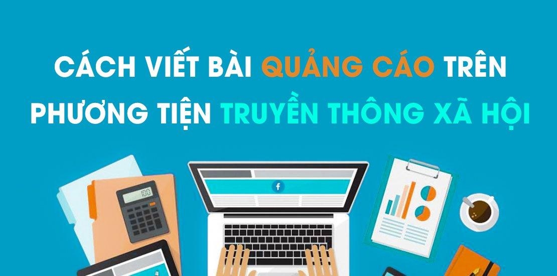 Cách viết bài quảng cáo trên phương tiện truyền thông xã hội - Kiến Tạo Việt